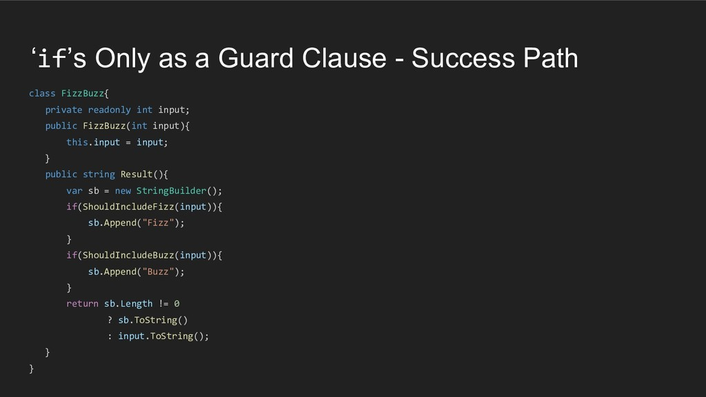'if's Only as a Guard Clause - Success Path cla...