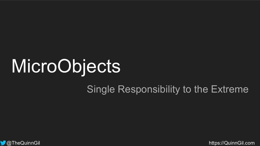 MicroObjects Single Responsibility to the Extre...