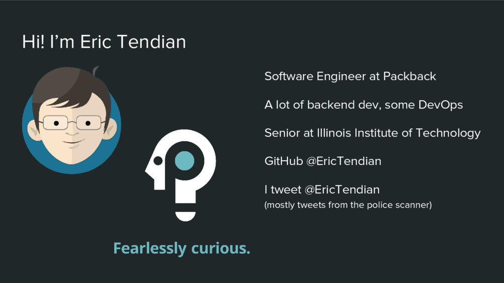 Hi! I'm Eric Tendian Software Engineer at Packb...