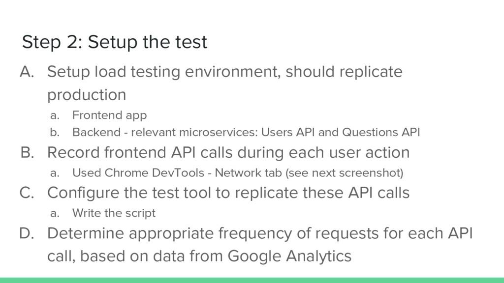 Step 2: Setup the test A. Setup load testing en...
