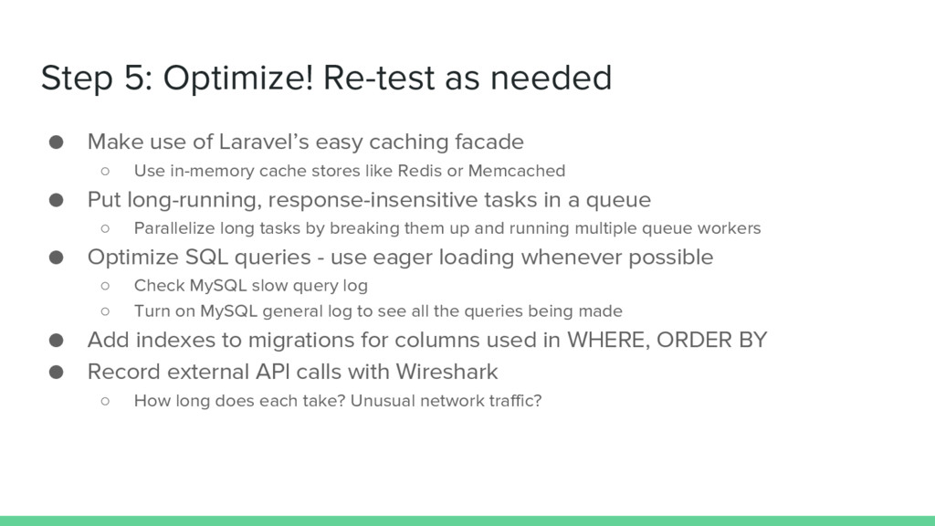 Step 5: Optimize! Re-test as needed ● Make use ...