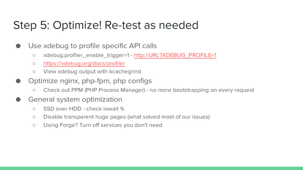 Step 5: Optimize! Re-test as needed ● Use xdebu...