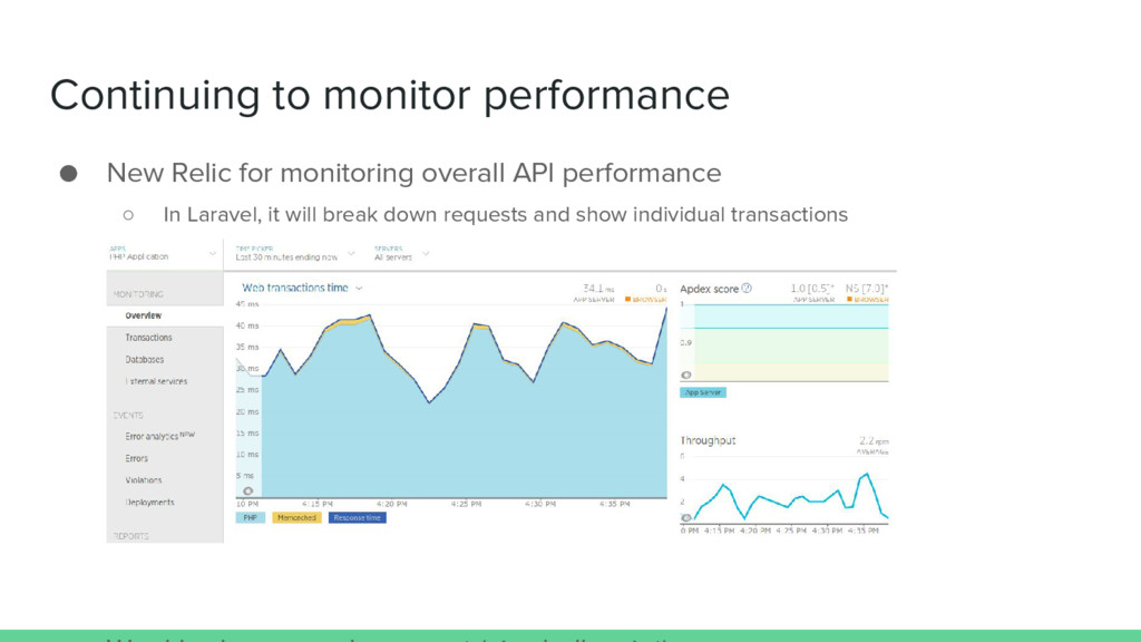 Continuing to monitor performance ● New Relic f...