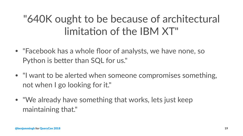 """""""640K ought to be because of architectural limi..."""