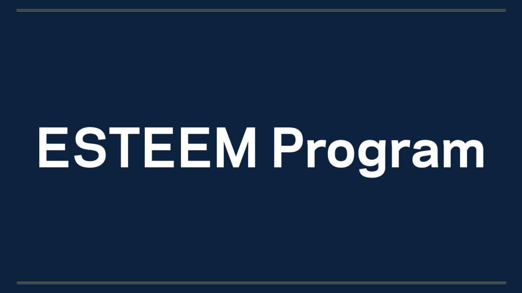 ESTEEM Program