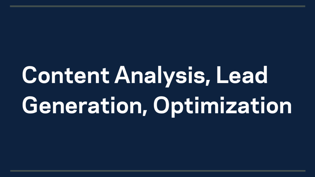 Content Analysis, Lead Generation, Optimization