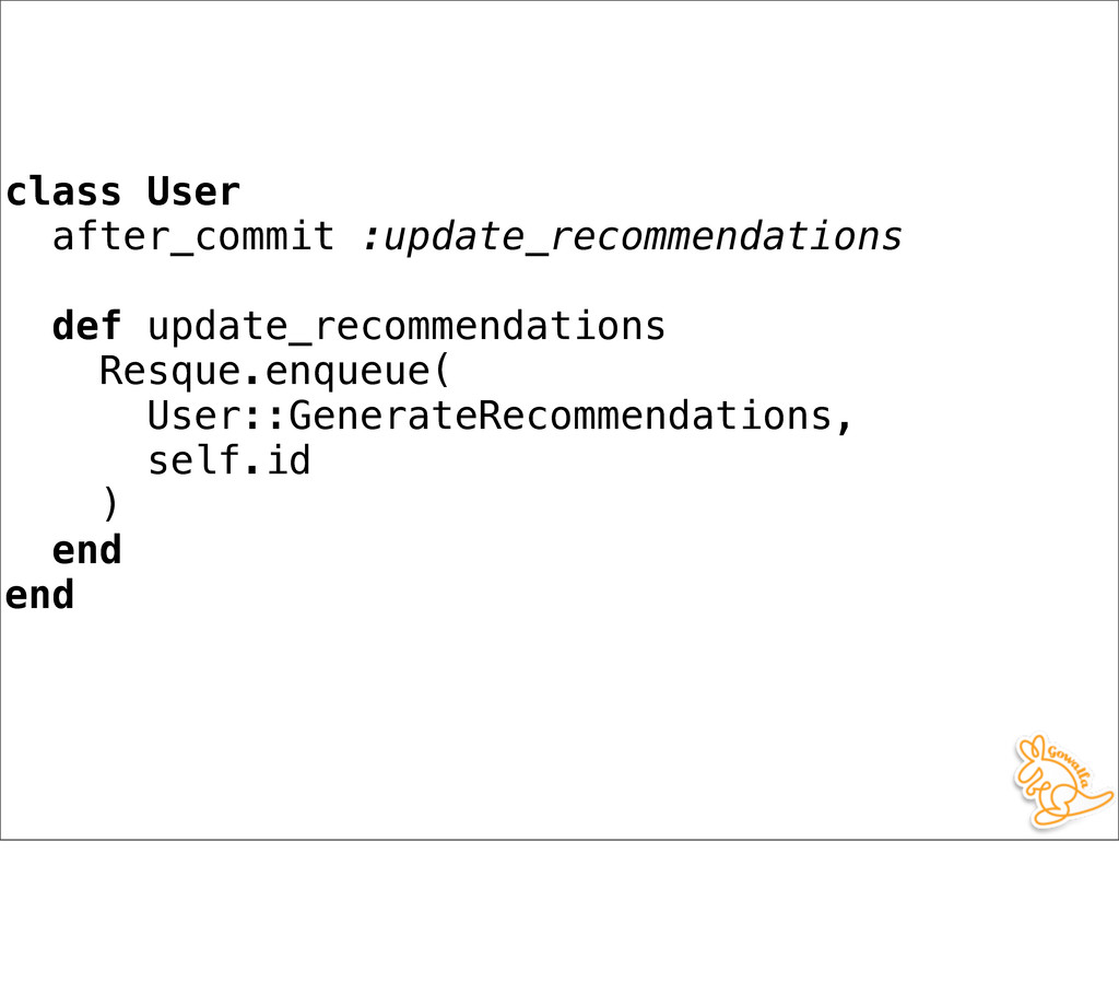 class User after_commit :update_recommendations...