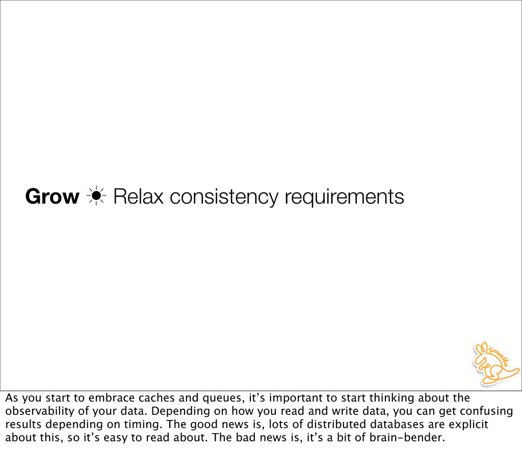 Grow ‗ Relax consistency requirements As you st...