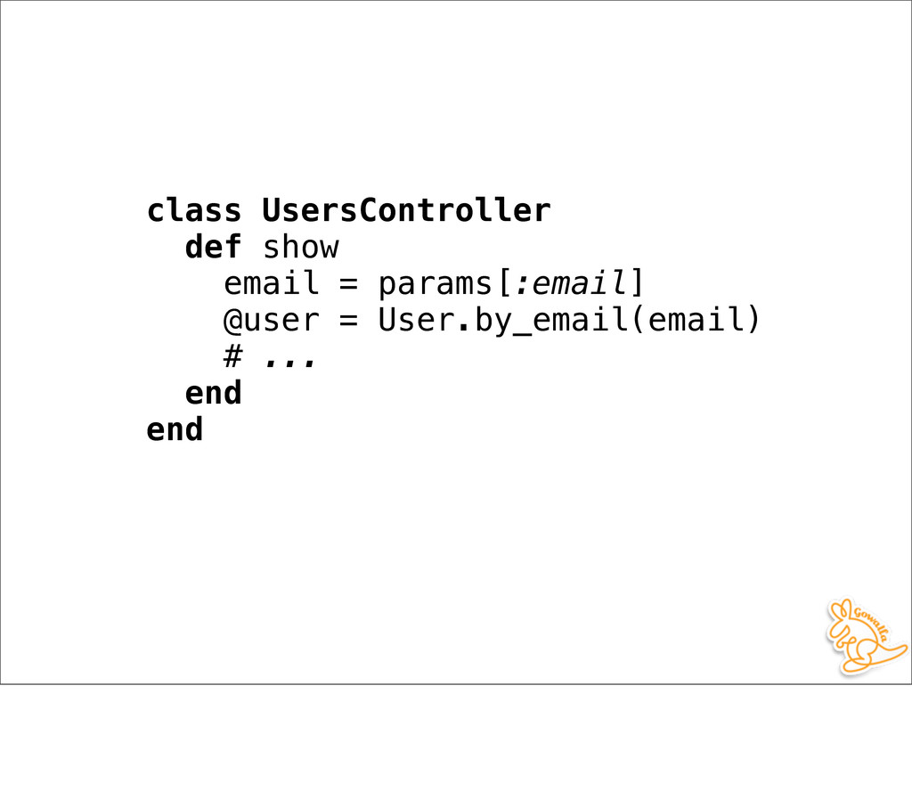 class UsersController def show email = params[:...