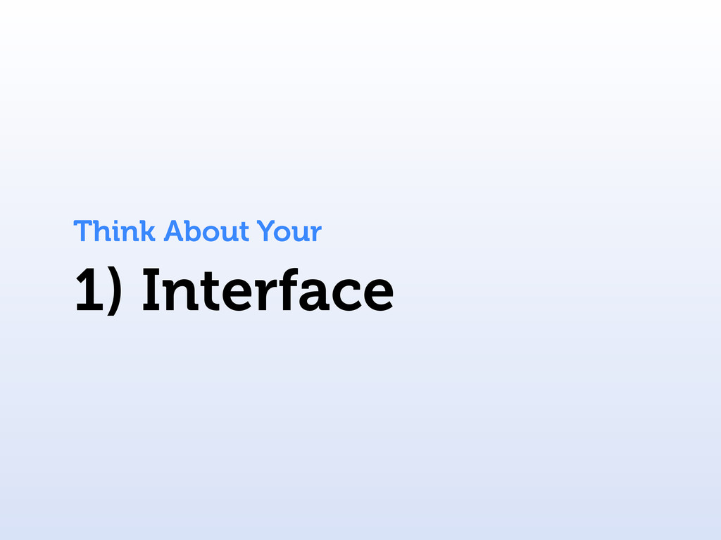 1) Interface Think About Your