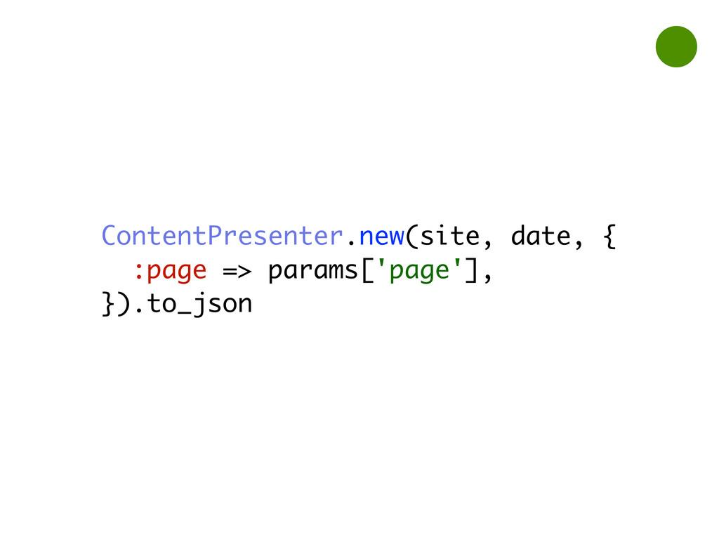 ContentPresenter.new(site, date, { :page => par...