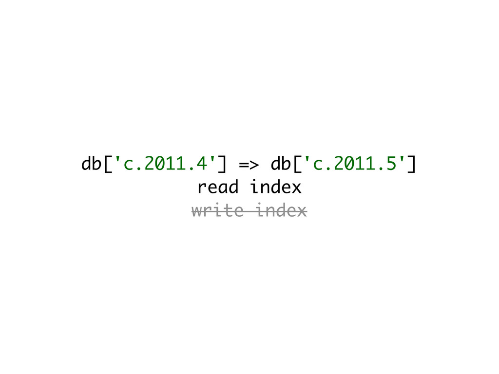 db['c.2011.4'] => db['c.2011.5'] read index wri...