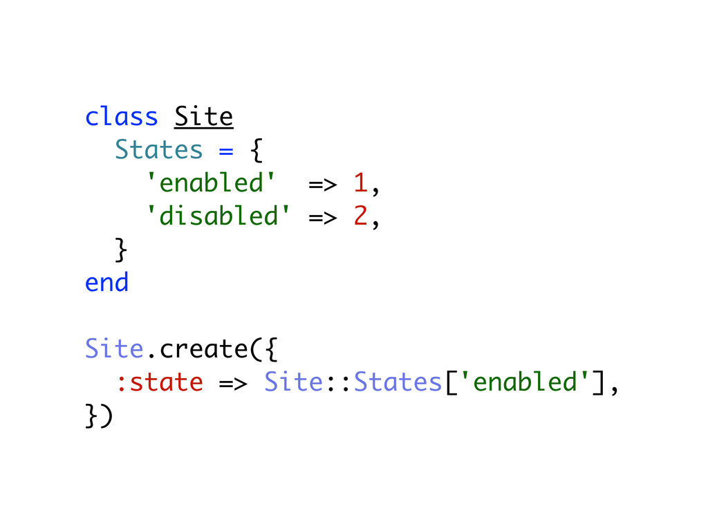 class Site States = { 'enabled' => 1, 'disabled...