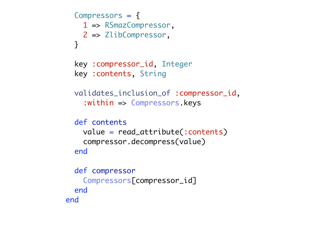 Compressors = { 1 => RSmazCompressor, 2 => Zlib...