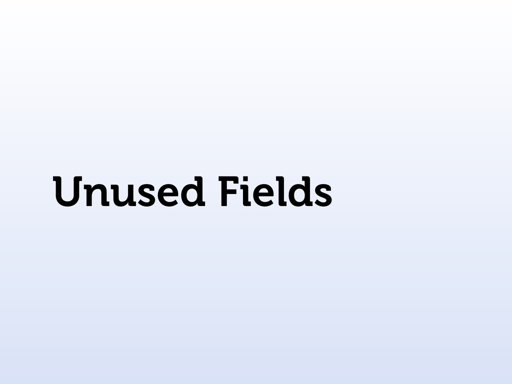 Unused Fields