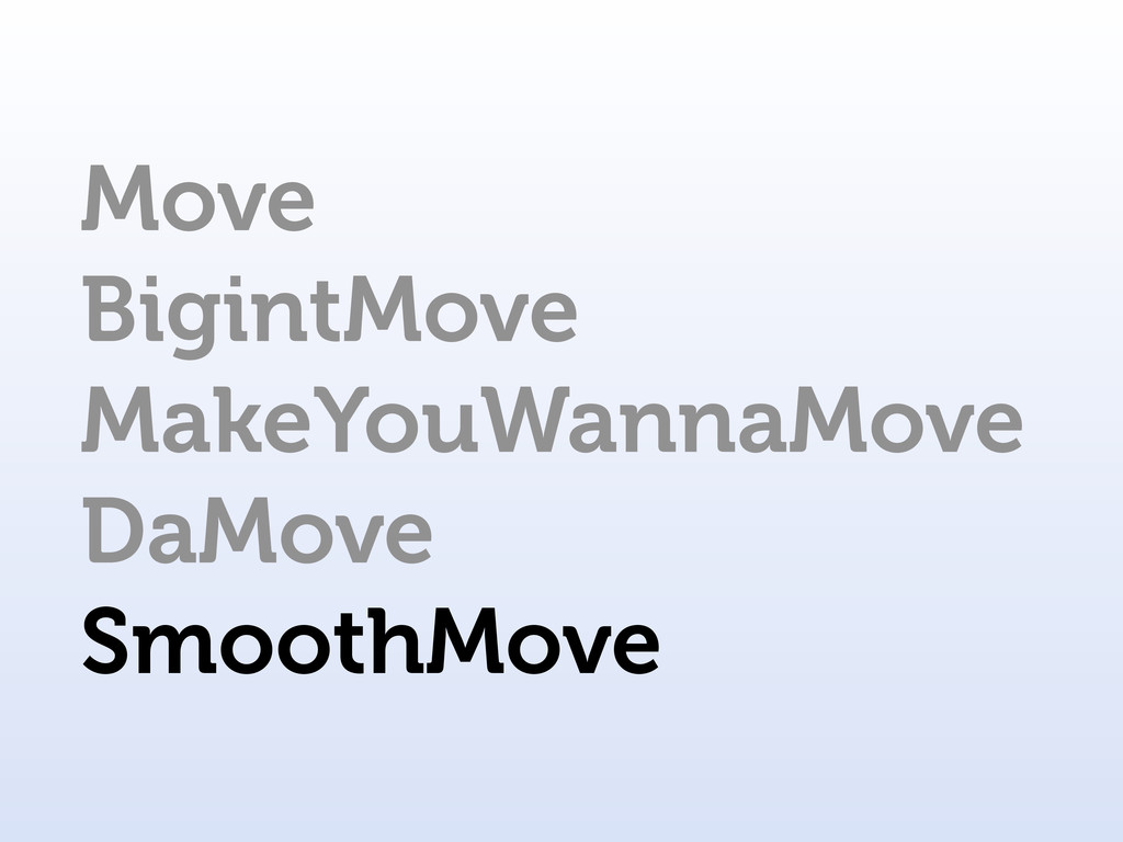 Move BigintMove MakeYouWannaMove DaMove SmoothM...