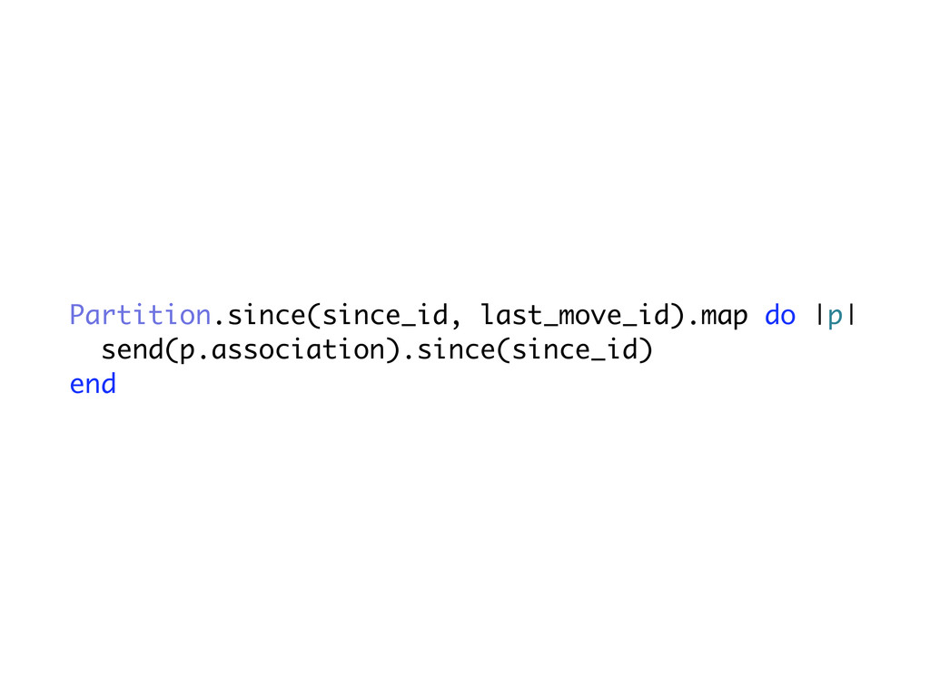 Partition.since(since_id, last_move_id).map do ...