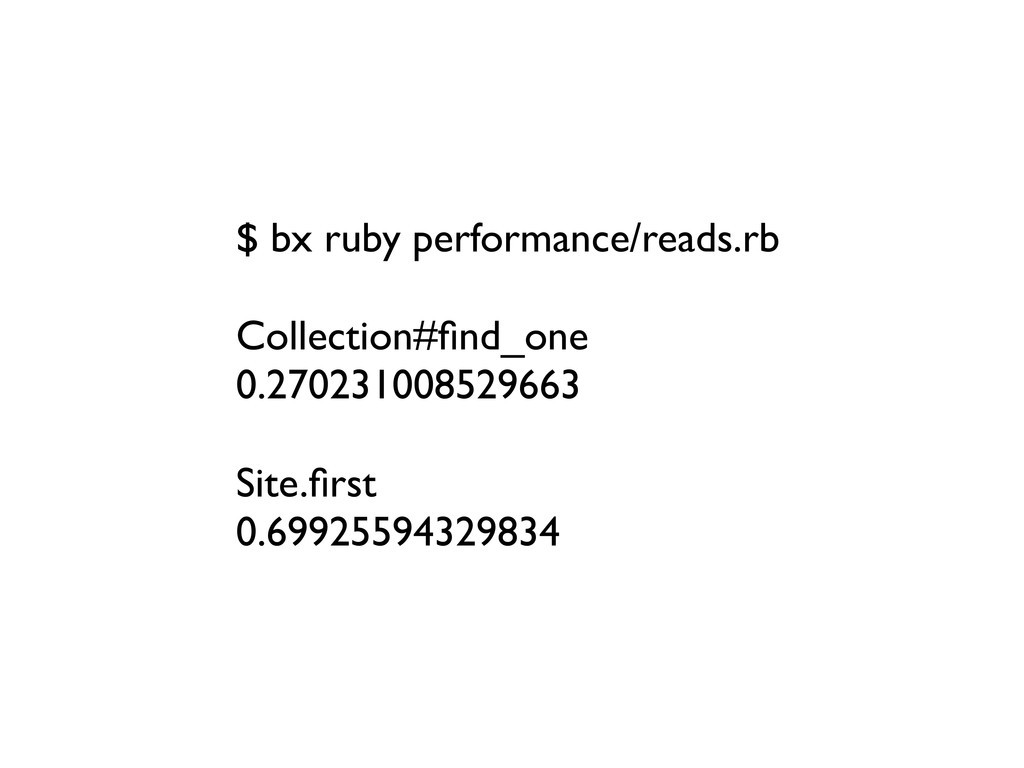 $ bx ruby performance/reads.rb Collection#find_o...