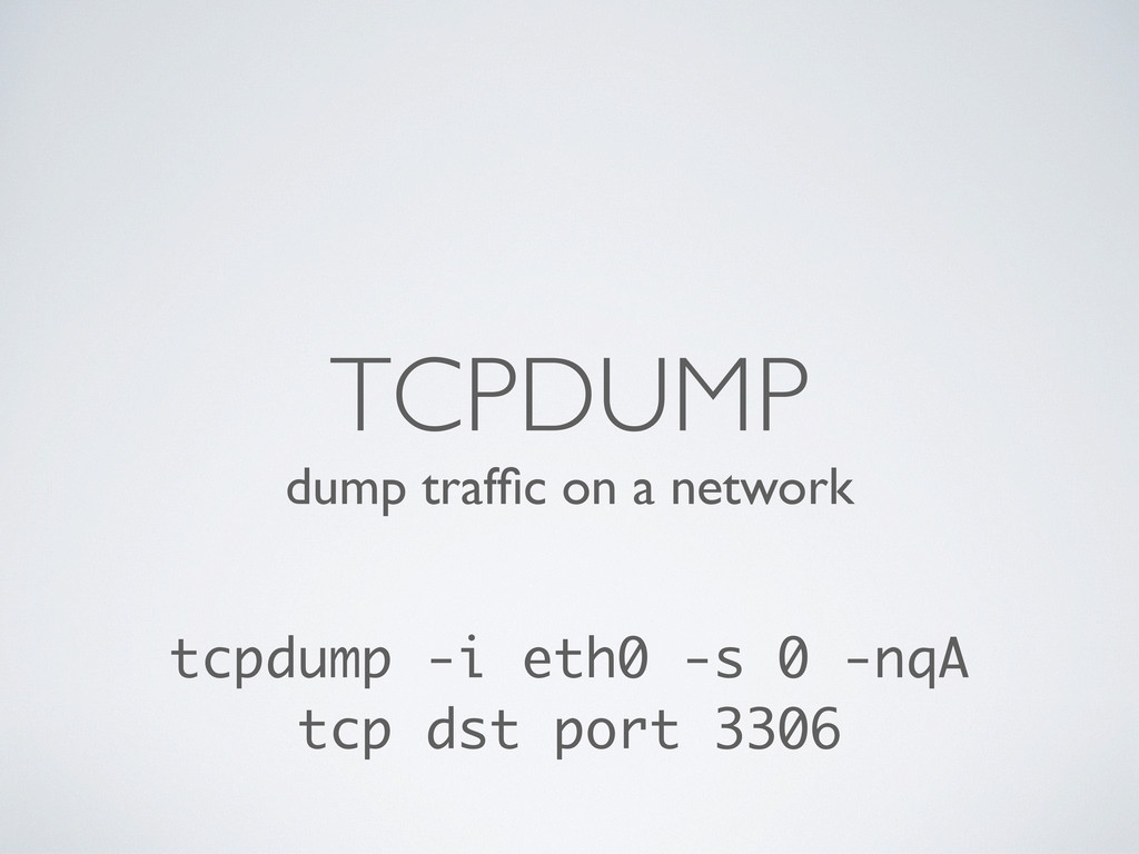 dump traffic on a network TCPDUMP tcpdump -i eth...