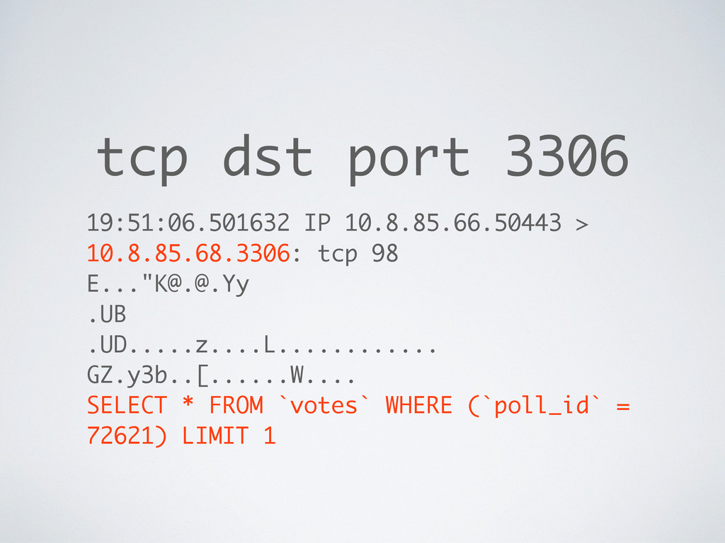 tcp dst port 3306 19:51:06.501632 IP 10.8.85.66...