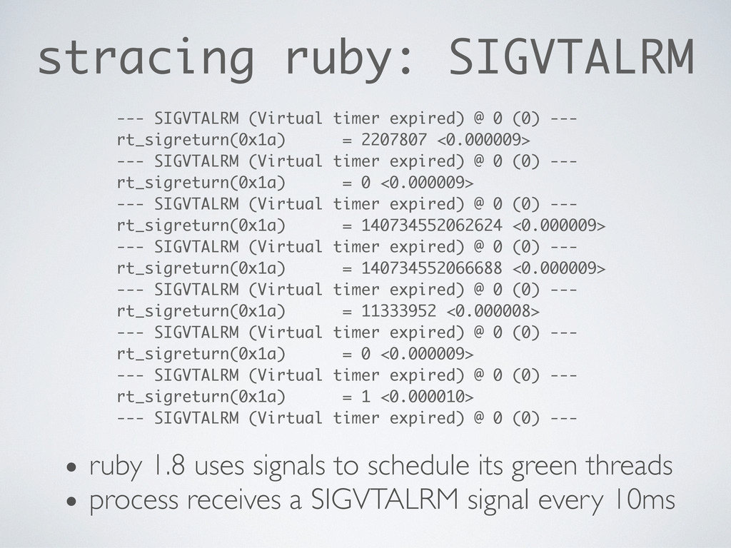 stracing ruby: SIGVTALRM --- SIGVTALRM (Virtual...