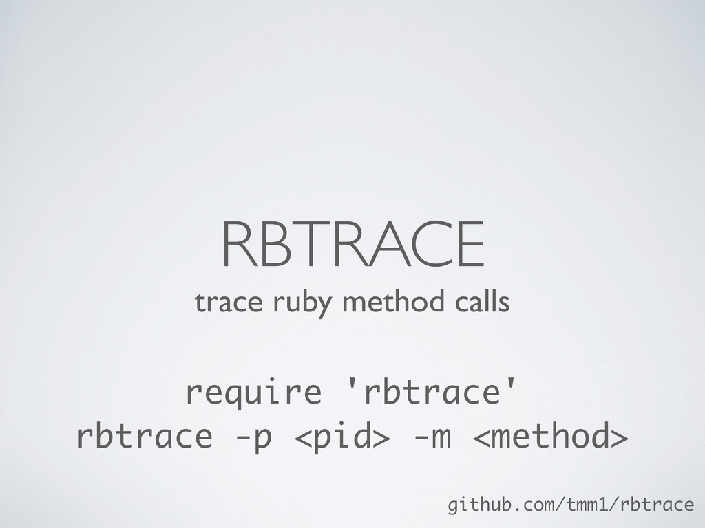 trace ruby method calls RBTRACE require 'rbtrac...