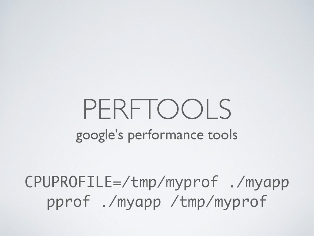 google's performance tools PERFTOOLS CPUPROFILE...