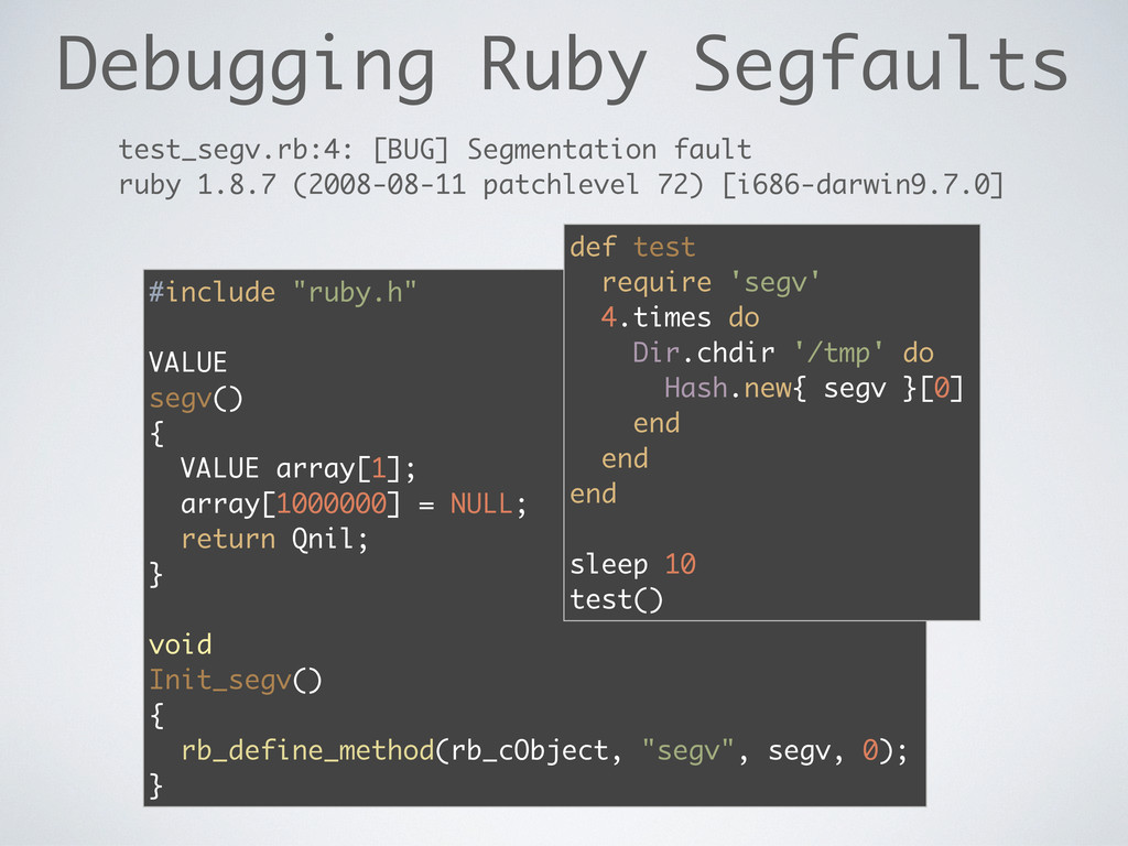 "Debugging Ruby Segfaults #include ""ruby.h"" VALU..."