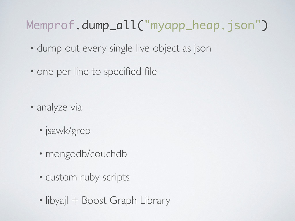 "Memprof.dump_all(""myapp_heap.json"") • dump out ..."