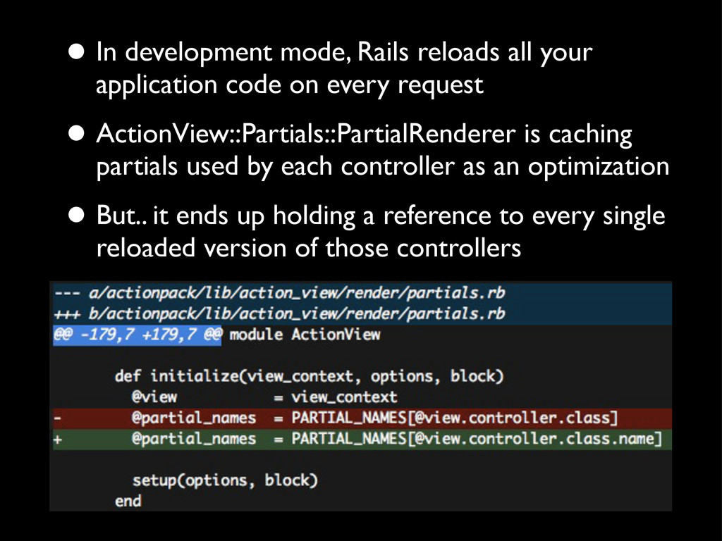 • In development mode, Rails reloads all your a...