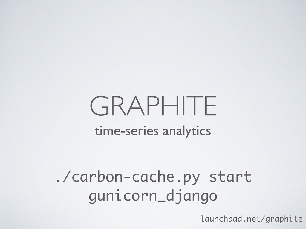 time-series analytics GRAPHITE ./carbon-cache.p...