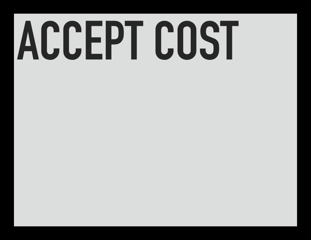 ACCEPT COST