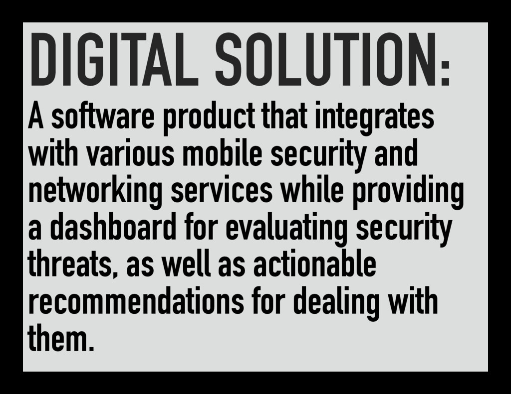 DIGITAL SOLUTION: A software product that integ...