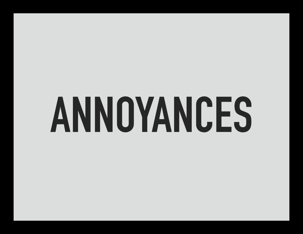 ANNOYANCES