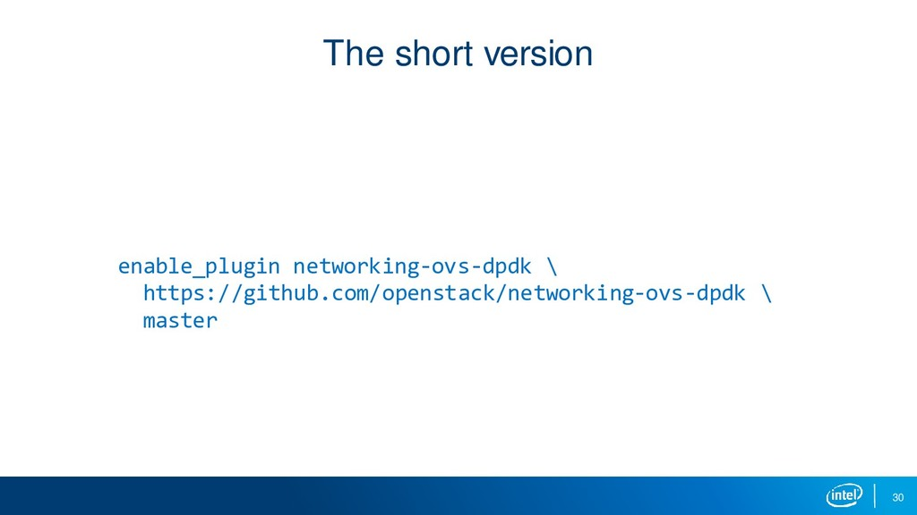 30 The short version enable_plugin networking-o...