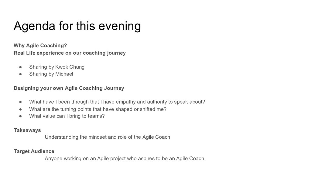 Agenda for this evening Why Agile Coaching? Rea...