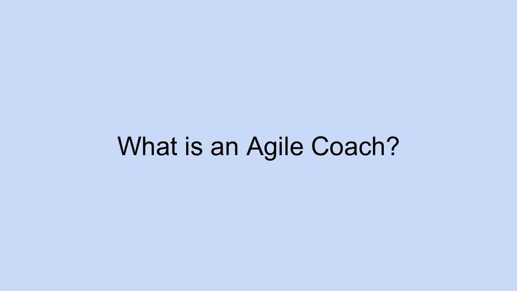 What is an Agile Coach?