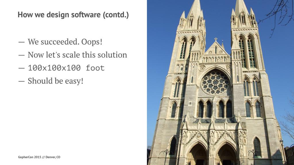 How we design software (contd.) — We succeeded....