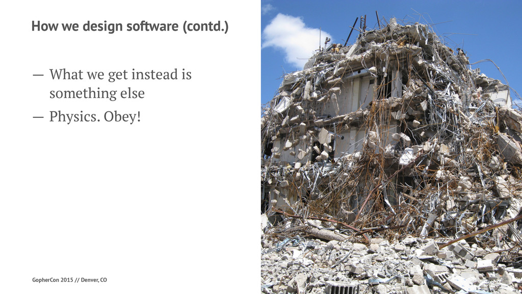 How we design software (contd.) — What we get i...