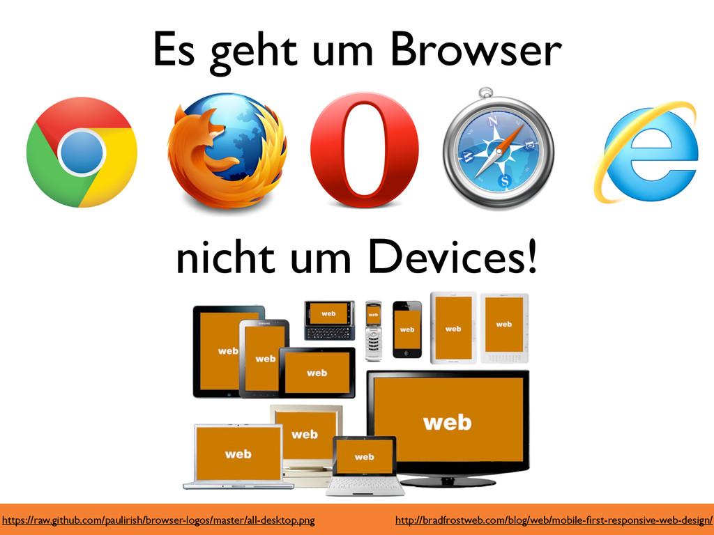 Es geht um Browser nicht um Devices! http://bra...