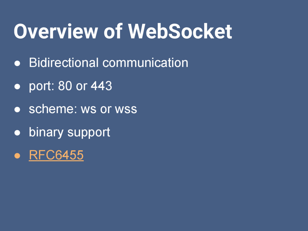 Overview of WebSocket ● Bidirectional communica...