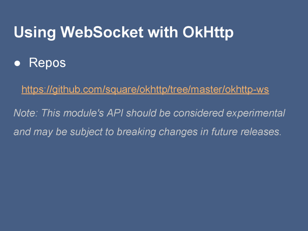 Using WebSocket with OkHttp ● Repos    https://...