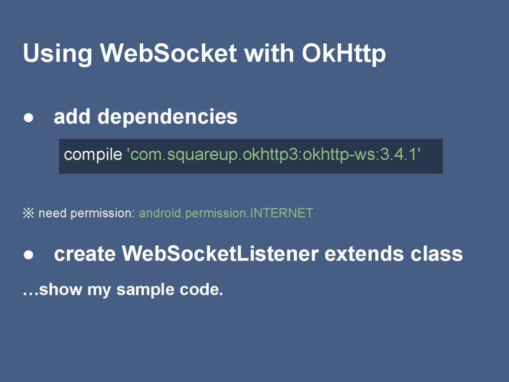 Using WebSocket with OkHttp ● add dependencies ...
