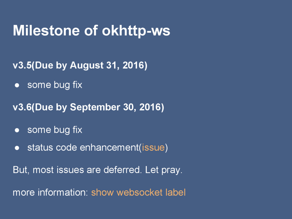 Milestone of okhttp-ws v3.5(Due by August 31, 2...