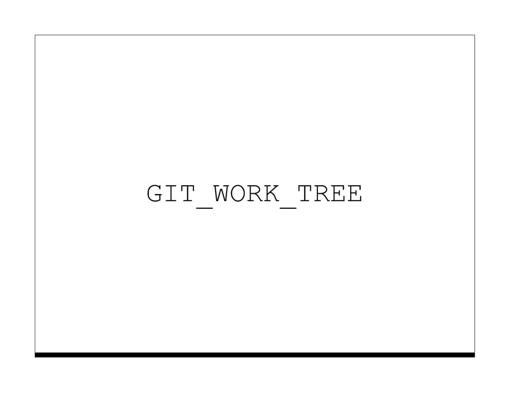 GIT_WORK_TREE