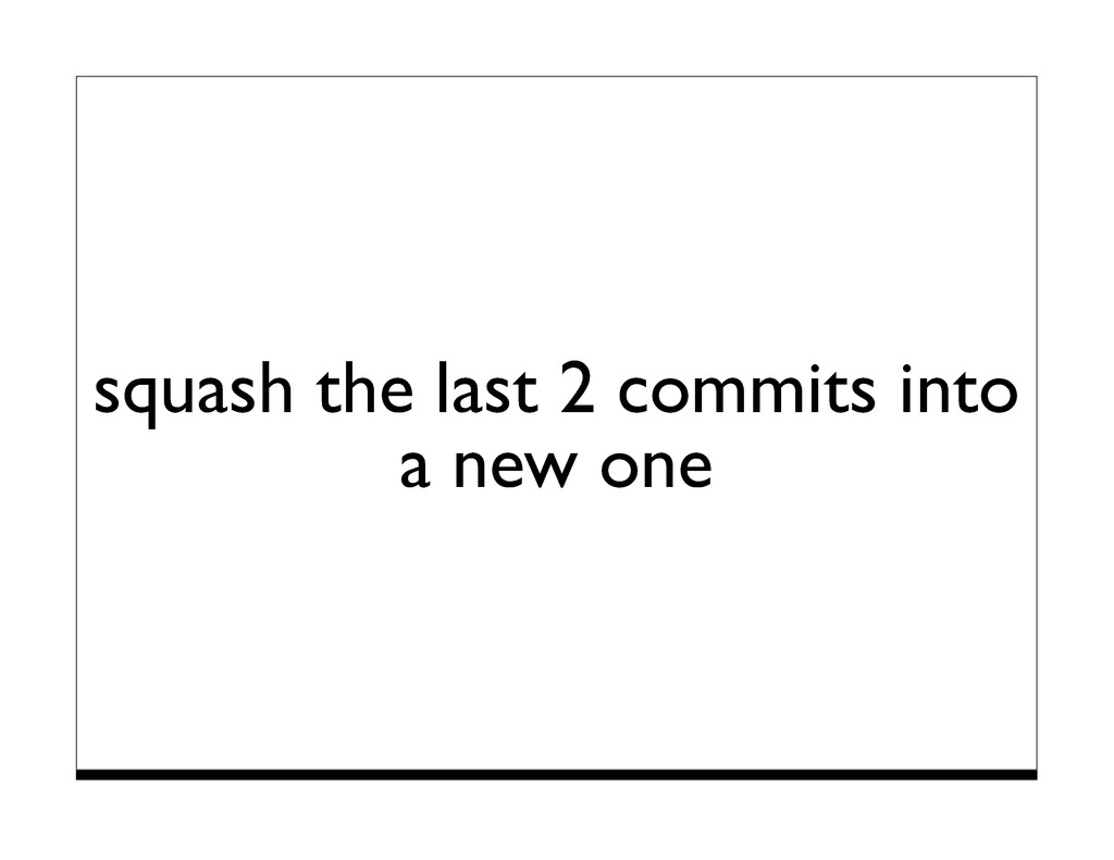 squash the last 2 commits into a new one
