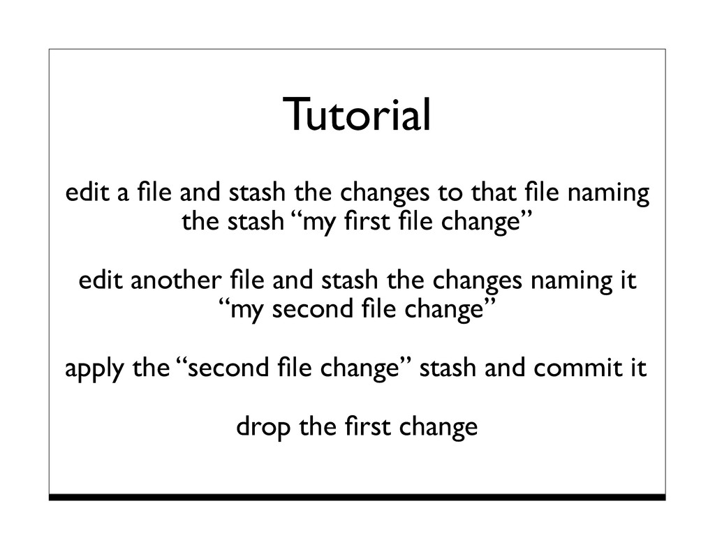 Tutorial edit a file and stash the changes to th...