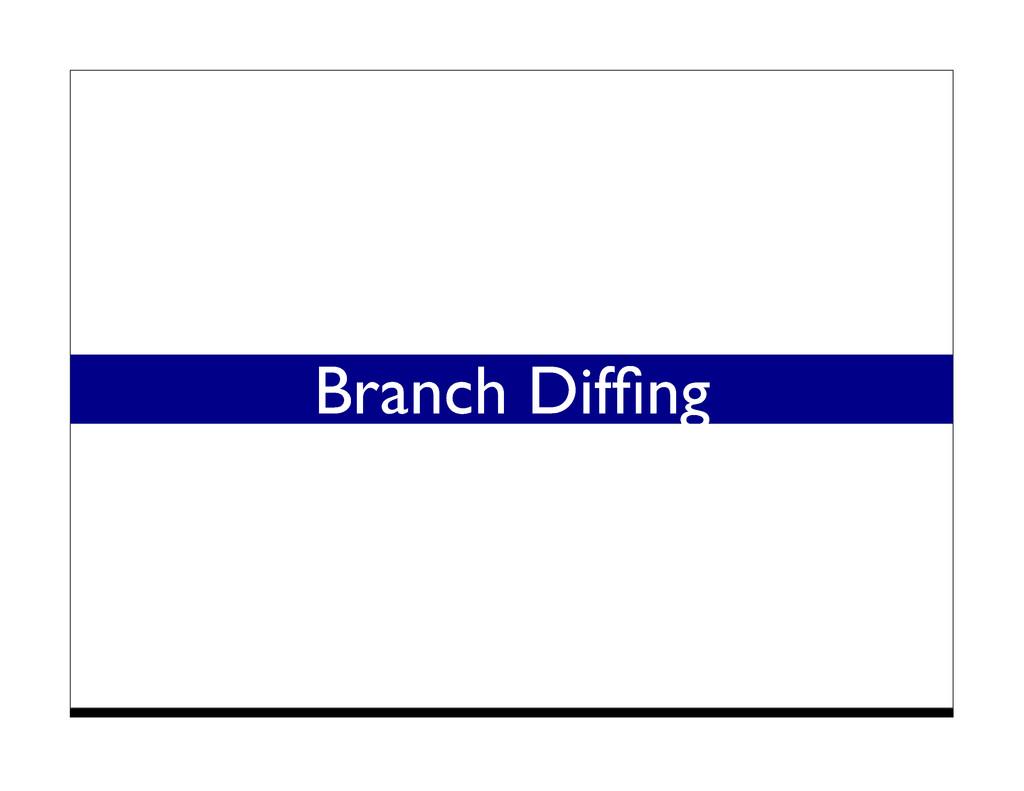Branch Diffing