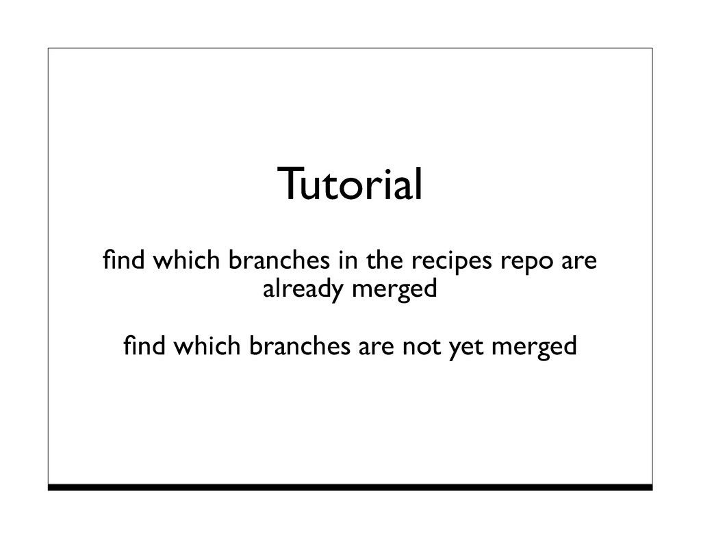 Tutorial find which branches in the recipes repo...