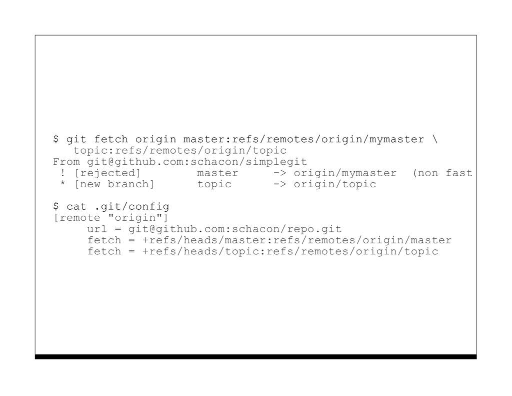 $ git fetch origin master:refs/remotes/origin/m...